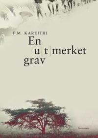 En u(t)merket grav - P.M. Kareithi | Inprintwriters.org