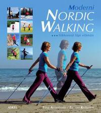 Moderni Nordic Walking - liikkeessä läpi elämän