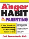 The Anger Habit in Parenting: A New Approach to Understanding and Resolving Family Conflict