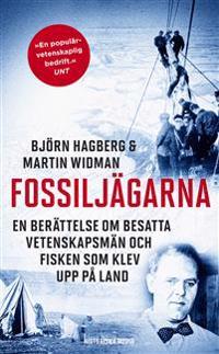 Fossiljägarna : en berättelse om besatta vetenskapsmän och fisken som klev upp på land