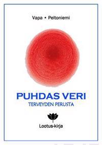 Puhdas veri - terveyden perusta