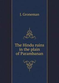 The Hindu Ruins in the Plain of Parambanan