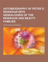 Autobiography of Peter D. Ridenour with Genealogies of the Ridenour and Beatty Families