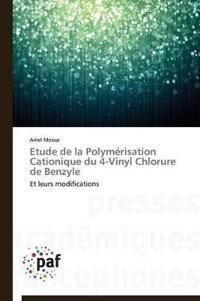 Etude de La Polymerisation Cationique Du 4-Vinyl Chlorure de Benzyle