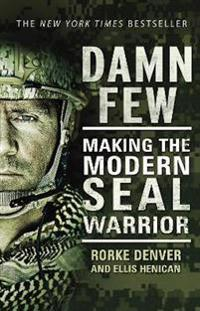 Damn few - making the modern seal warrior