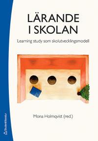Lärande i skolan : learning study som skolutvecklingsmodell