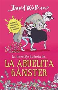 La Abuela Ganster = Grandma Gangster
