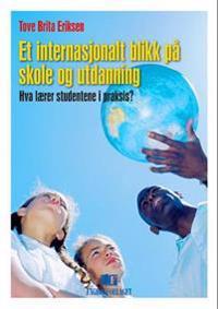 Et internasjonalt blikk på skole og utdanning - Tove Brita Eriksen   Inprintwriters.org