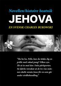 Novellen/histoire beatnik - Jehova - en svensk Charles Bukowski