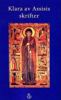 Klara av Assisis skrifter - Klara av Assisi | Inprintwriters.org