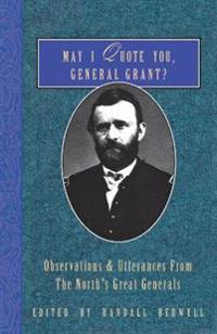 May I Quote You, General Grant