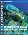 Dive-Navigator El Quseir, Port Ghalib, Marsa Alam, Hamata: The Most Popular Dive Sites South of Safaga to the Southern Border of Egypt, Include St. Jo