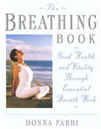The Breathing Book: Vitality & Good Health Through Essential Breath Work