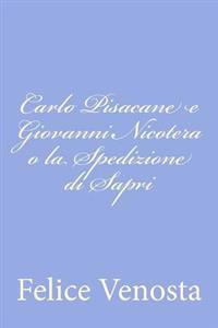 Carlo Pisacane E Giovanni Nicotera O La Spedizione Di Sapri