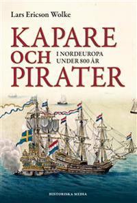 Kapare och pirater i Nordeuropa under 800 år : cirka 1050-1856