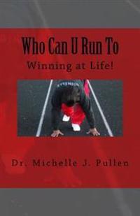 Who Can U Run to: Winning at Life