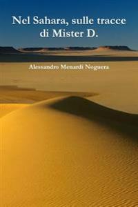 Nel Sahara, sulle tracce di Mister D.
