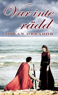 Var inte rädd : historisk roman från Gotlands medeltid ca 1298-1301