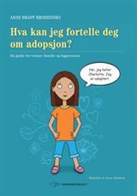 Hva kan jeg fortelle deg om adopsjon? - Anne Braff Brodzinsky   Inprintwriters.org