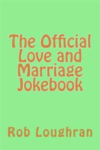 The Official Love and Marriage Jokebook