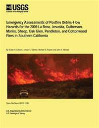 Emergency Assessments of Postfire Debris-Flow Hazards for the 2009 La Brea, Jesusita, Guiberson, Morris, Sheep, Oak Glen, Pendleton, and Cottonwood Fi