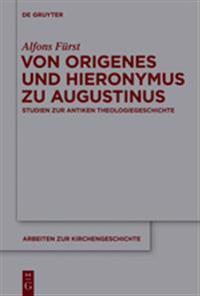 Von Origenes Und Hieronymus Zu Augustinus