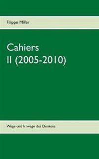 Cahiers II (2005-2010)