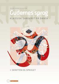 Gudernes sprog. Klassisk sanskrit på dansk.
