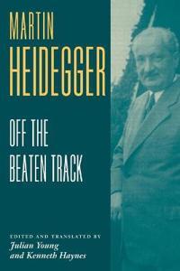 Heidegger: Off the Beaten Track