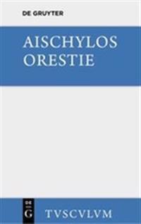Orestie: Griechisch Und Deutsch
