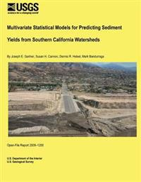 Multivariate Statistical Models for Predicting Sediment Yields from Southern California Watersheds