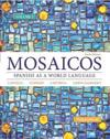 Mosaicos, Volume 3 with Mylab Spanish with Pearson Etext -- Access Card Package (One-Semester Access)