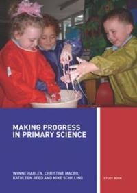 Making Progress in Primary Science