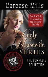 Lonely Housewife Series: The Complete Collection