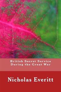 British Secret Service During the Great War