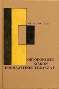 Ortodoksisen kirkon dogmaattinen teologia 1
