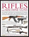 The Illustrated Encyclolpedia of Rifles and Machine Guns