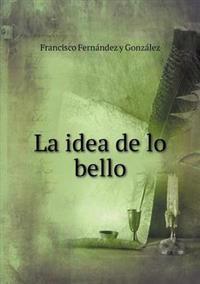 La Idea de Lo Bello