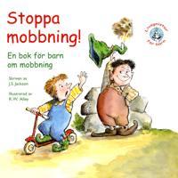 Stoppa mobbning! : en bok för barn om mobbning