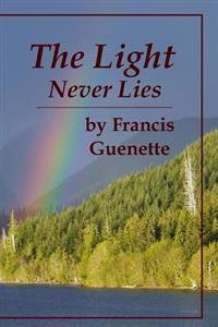 The Light Never Lies