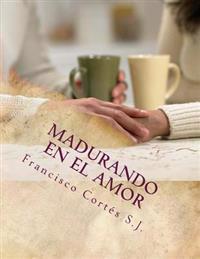 Madurando En El Amor: El Amor No Se Improvisa