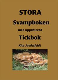 Stora svampboken : med uppdaterad Tickbok