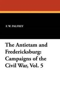 The Antietam and Fredericksburg