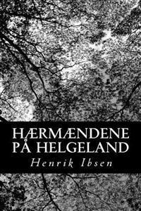 Hærmændene på Helgeland - Henrik Ibsen | Inprintwriters.org