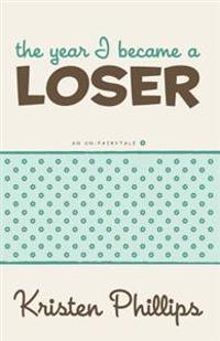 The Year I Became a Loser