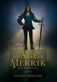 The Age of Merrik:the Anointing