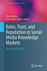 Roles, Trust, and Reputation in Social Media Knowledge Markets
