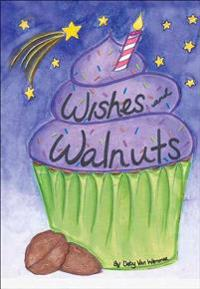Wishes and Walnuts