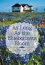 As Long As the Bluebonnets Bloom