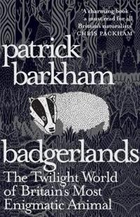 Badgerlands - the twilight world of britains most enigmatic animal